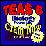 img - for TEAS V 5 Prep Test BIOLOGY ESSENTIALS Flash Cards--CRAM NOW!--TEAS Exam Review Book & Study Guide (TEAS Cram Now! 3) book / textbook / text book