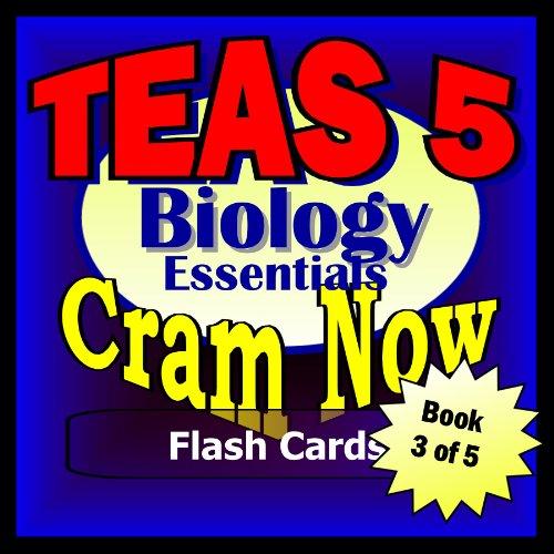 TEAS V 5 Prep Test BIOLOGY ESSENTIALS Flash Cards--CRAM NOW!--TEAS Exam Review Book & Study Guide (TEAS Cram Now! 3) PDF
