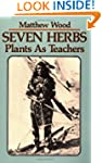 Seven Herbs: Plants as Teachers