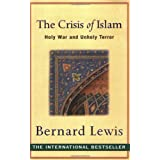 The Crisis of Islam: Holy War and Unholy Terrorby Bernard Lewis