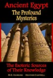 img - for Ancient Egypt, The Profound Mysteries: The Esoteric Sources of Their Knowledge book / textbook / text book