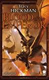 Blood of the Emperor: The Annals of Drakis: Book Three by Tracy Hickman