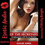 The Dressing down of the Secretary: Gangbang Sex with My Co-Workers | Kaylee Jones