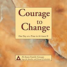 Courage to Change: One Day at a Time in Al-Anon II Audiobook by  Al-Anon Family Group Narrated by  uncredited