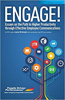Engage! Revised And Updated: Essays On The Path To Higher Productivity Through Effective Employee Communications