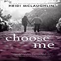 Choose Me: The Archer Brothers Book 2 Audiobook by Heidi McLaughlin Narrated by Angel Clark, Robert Neil DeVoe, Kirk Harnack