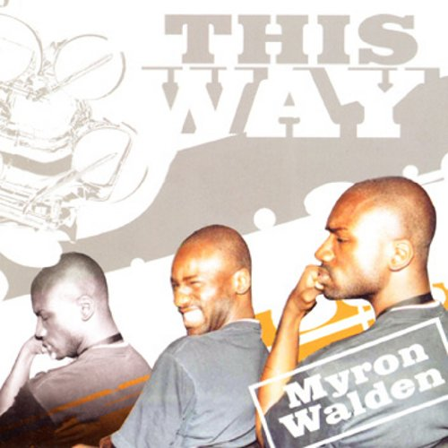 This Way by Myron Walden