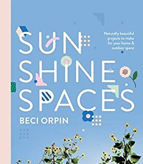 Book Cover: Sunshine Spaces: Naturally Beautiful Projects to Make for Your Home & Outdoor Space