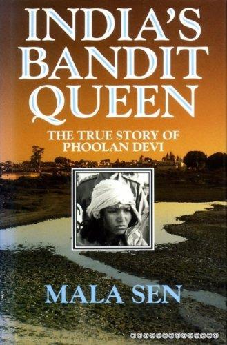 India's Bandit Queen - The True Story of Phoolan Devi PDF