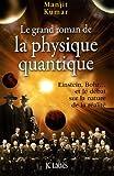 echange, troc Manjit Kumar - Le grand roman de la physique quantique