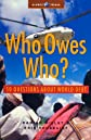 Who Owes Who?: 50 Questions About World Debt (Global Issues)