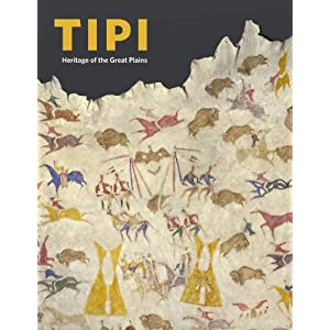 Tipi : heritage of the Great Plains