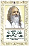 Maharishi Mahesh Yogi on the Bhagavad-Gita : A New Translation and Commentary, Chapters 1-6