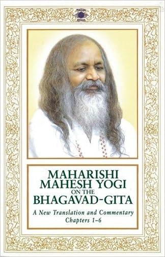 Maharishi Mahesh Yogi on the Bhagavad-Gita : A New Translation and Commentary, Chapters 1-6 written by Maharishi Mahesh Yogi