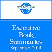 Soundview Executive Book Summaries, September 2014 (       UNABRIDGED) by Soundview Executive Book Summaries Narrated by Soundview Executive Book Summaries