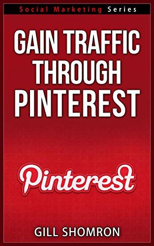 Gain Traffic Through Pinterest – Social Marketing Series