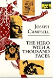 The Hero With a Thousand Faces (Bollingen Series, No. 17) (v. 6)