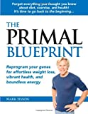 Image of The Primal Blueprint: Reprogram Your Genes for Effortless Weight Loss, Vibrant Health, and Boundless Energy