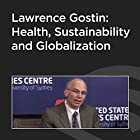 Lawrence Gostin: Health, Sustainability, and Globalization Rede von Lawrence O. Gostin Gesprochen von: Lawrence O. Gostin