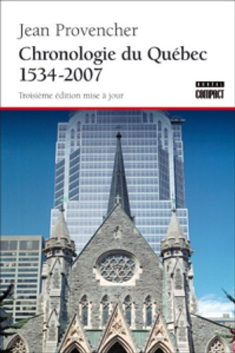 Chronologie du Quebec, 1534 a 2007 (French Edition)