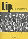 vignette de 'Lip, des héros ordinaires (Laurent Galandon)'