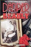 Dapper & Deadly: The True Story of Black Charlie Harris