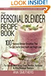 The Personal Blender Recipe Book: 100...