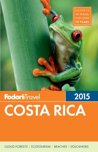 Fodor's Costa Rica 2015 (Full-color Travel Guide)