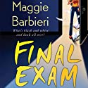 Final Exam: A Murder 101 Mystery, Book 4 Audiobook by Maggie Barbieri Narrated by Gayle Hendrix