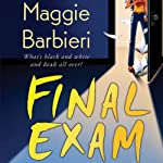 Final Exam: A Murder 101 Mystery, Book 4 (       UNABRIDGED) by Maggie Barbieri Narrated by Gayle Hendrix