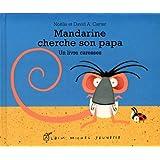 Mandarine cherche son papa - Edition grand-format