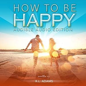 How to Be Happy Audiobook