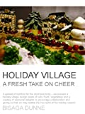 Holiday Village - A Fresh Take on Cheer