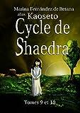 Cycle de Shaedra: Tomes 9 et 10