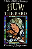 img - for Huw the Bard: A Tale of Billy's Revenge book / textbook / text book