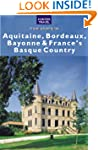 Aquitaine, Bordeaux, Bayonne & France...