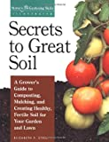 Secrets to Great Soil (Storeys Gardening Skills Illustrated)