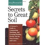 Secrets to Great Soil (Storey's Gardening Skills Illustrated) ~ Elizabeth Stell
