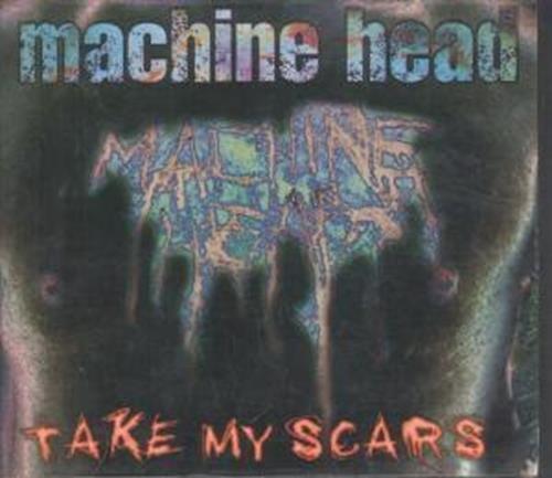Take My Scars [CD 2] by Machine Head