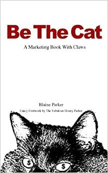 Be The Cat: A Marketing Book With Claws
