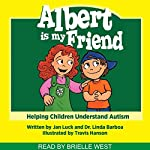Albert Is My Friend: Helping Children Learn Book 1 | Linda Barboa,Jan Luck