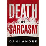 Death By Sarcasm (The First Mary Cooper Mystery) ~ Dani Amore