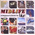 Midlife a beginner's guide to Blur. by