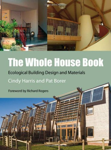 The Whole House Book: Ecological Building Design and Materials