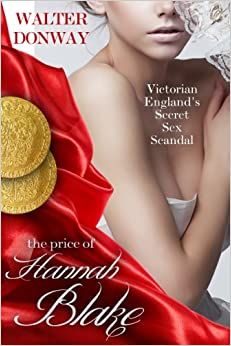 The Price of Hannah Blake: Victorian England's Secret Sex Scandal