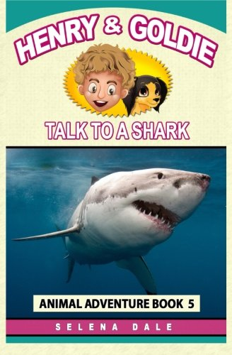 Henry And Goldie Talk To A Shark (Henry & Goldie Animal Adventures)...