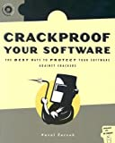 img - for Crackproof Your Software: Protect Your Software Against Crackers (With CD-ROM) book / textbook / text book