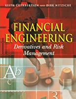 Financial Engineering: Derivatives and Risk Management (Finance & Investments)