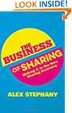 The Business of Sharing: Making it in the New Sharing Economy