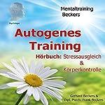 Autogenes Training. Stressausgleich & Körperkontrolle | Frank Beckers,Gerhard Beckers